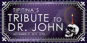 Tipitina's Tribute to Dr. John