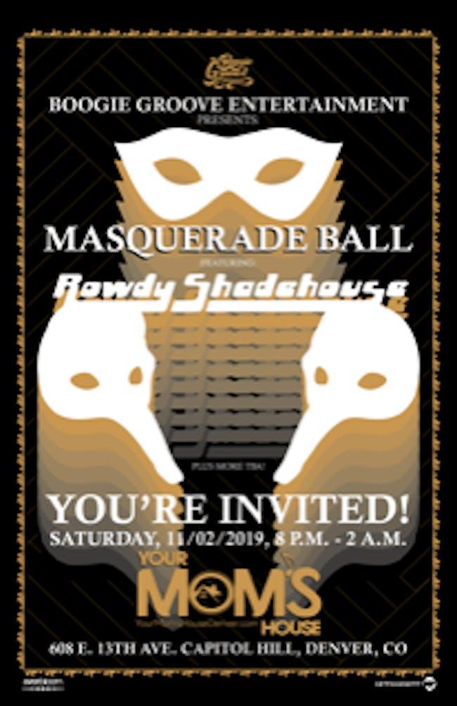 Masquerade Ball ft. Rowdy Shadehouse w/ Stay Gypsy & Buddy Bravo