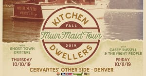 Kitchen Dwellers w/ Ghost Town Drifters - THURSDAY