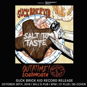 Suck Brick Kid EP Record Release w/ Outatime, LoudMouth, and Our Escape