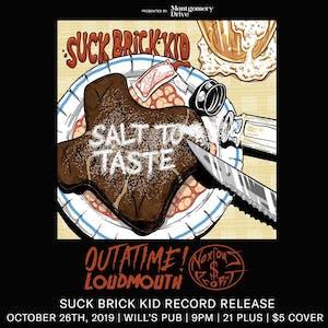 Suck Brick Kid EP Record Release w/ Outatime, Noxious Profits, & LoudMouth