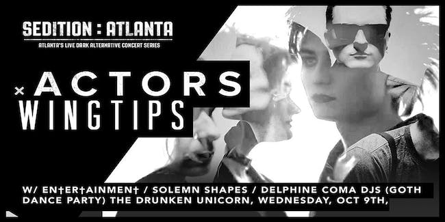ACTORS and WINGTIPS w/ Entertainment, Solemn Shapes, Delphine Coma DJ set