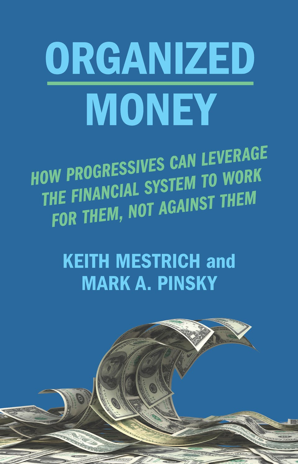Organized Money: How Progressives Can Leverage the Financial System