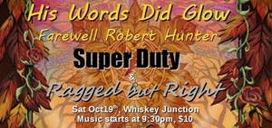 *Whiskey Junction* His Words Did Glow: A Farewell Tribute To Robert Hunter