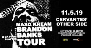 Maxo Kream - Brandon Banks Tour w/ Q Da Fool, Slayter