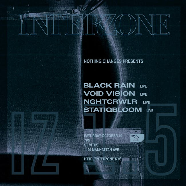Interzone Festival: Black Rain, Void Vision, Nghtcrwlr, Statiqbloom