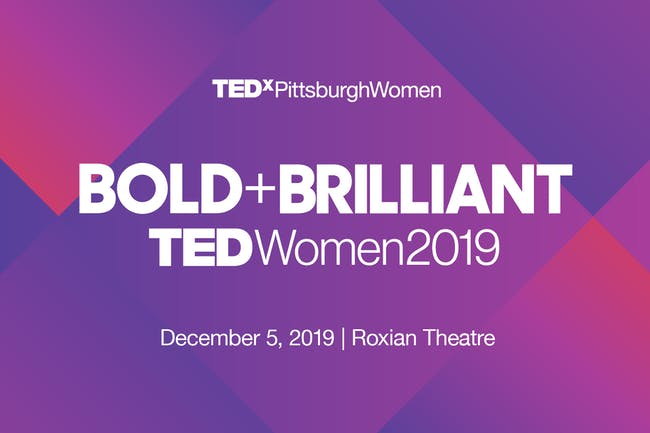TEDxPittsburghWomen 2019: Bold and Brilliant