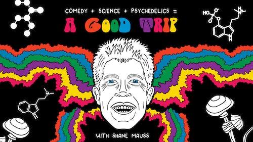 Shane Mauss: A Good Trip