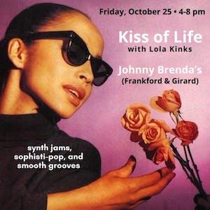 Friday HAPPY HOUR:  Kiss of Life with DJ Lola Kinks