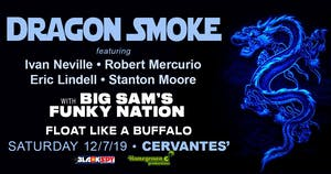 Dragon Smoke w/ Big Sam's Funky Nation, Float Like A Buffalo