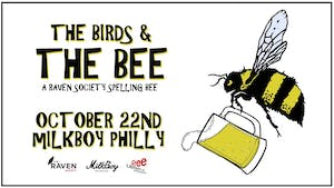 The Birds & The Bee : A Raven Society Spelling Bee