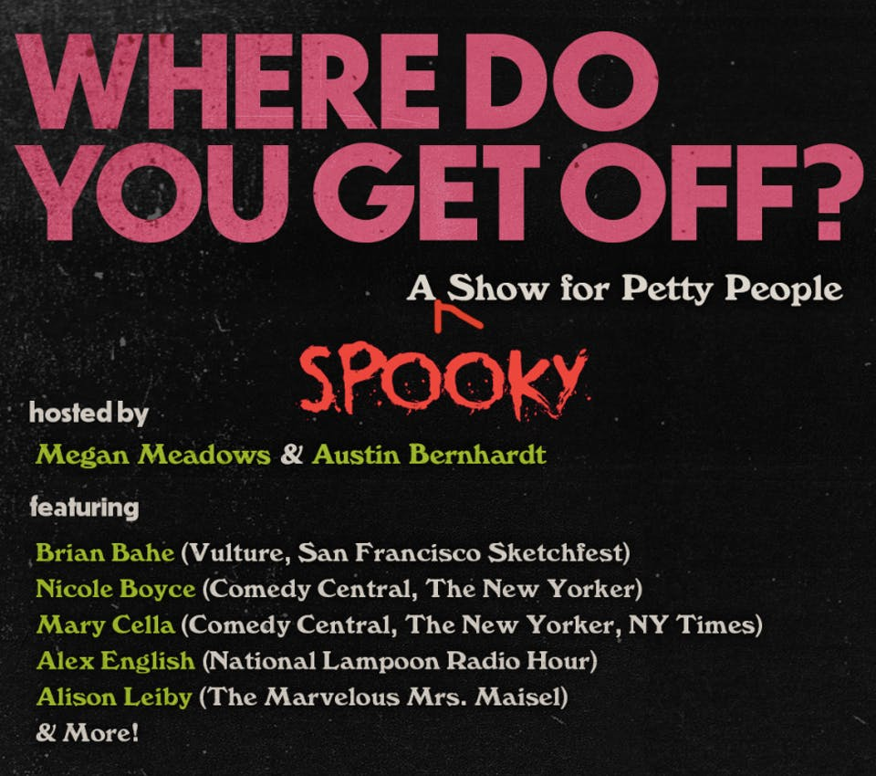 Where Do You Get Off? - a Show for Petty People