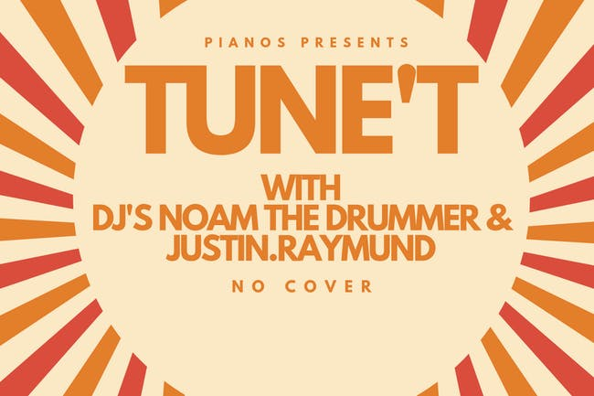 TUNE'T with DJ's Noam the Drummer & Justin.Raymund