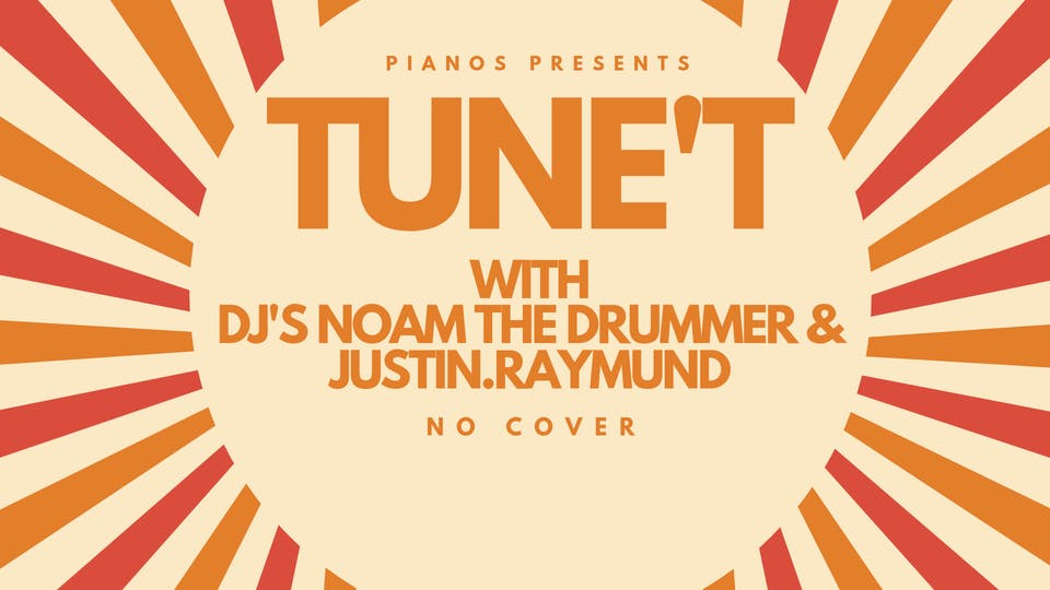 TUNE'T with DJ's Noam the Drummer & Justin.Raymund
