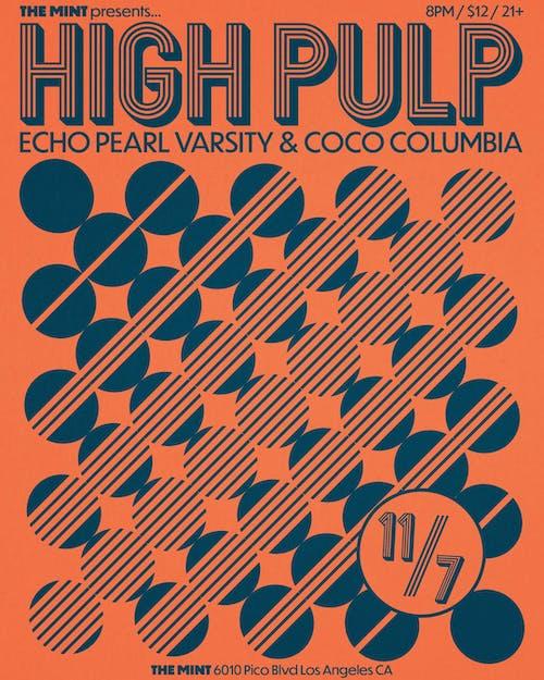 High Pulp, Echo Pearl Varsity, Coco Columbia
