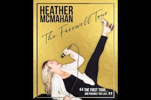 Heather McMahan: The Farewell Tour