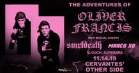 Oliver Francis w/ Smrtdeath, Marco XO, slouch, superare