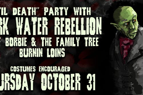 Dark Water Rebellion • Leaf Borbie & the Family Tree • Burnin' Loins