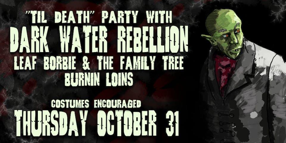 Dark Water Rebellion • Leaf Borbie & the Family Tree • Burnin' Loins