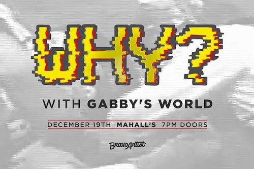 WHY? • Gabby's World