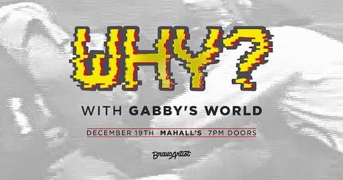 WHY? • Gabby's World