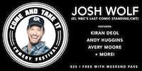 JOSH WOLF  (E!, NBC's Last Comic Standing, Discovery, CMT) & More!