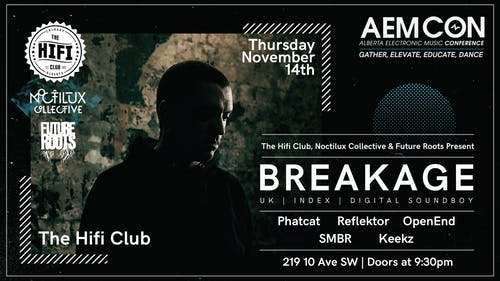 The Hifi Club, Noctilux Collective & Future Roots Pres: Breakage
