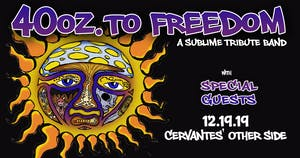 40 Oz. To Freedom (Sublime Tribute) w/ Special Guests