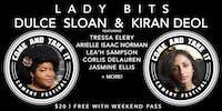 LADY BITS: DULCE SLOAN (Daily Show, MTV) + KIRAN DEOL  (NBC, Hulu) &  More!