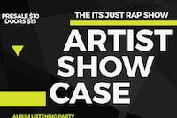 IT'S JUST RAP SHOW - ARTIST SHOWCASE