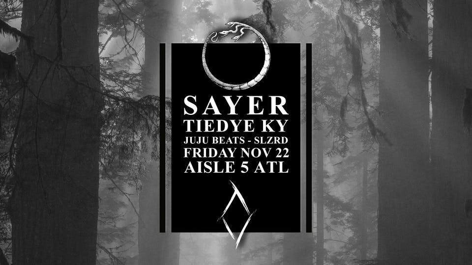 Sayer, Tiedye Ky, JuJu Beats, SLZRD at Aisle 5