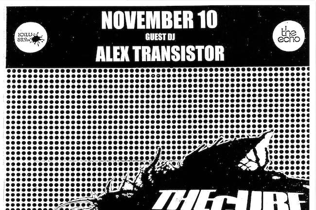 THE CURE NITE w/Guest DJ Alex Transistor
