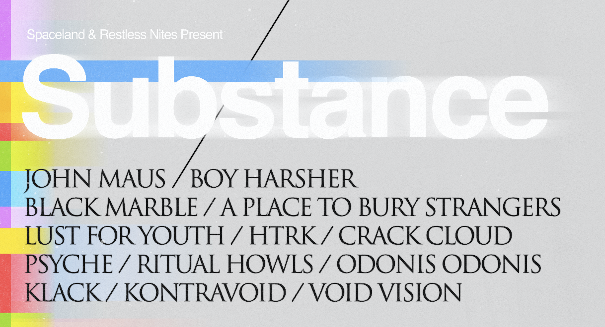 SUBSTANCE 2019 - SATURDAY NIGHT with JOHN MAUS, BOY HARSHER, & more