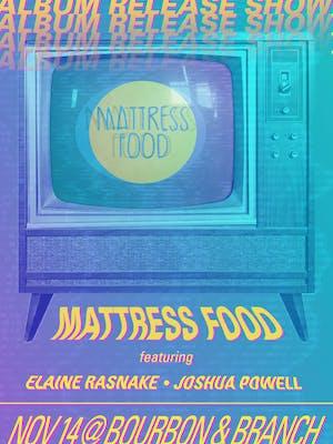 Mattress Food / Elaine Rasnake / Joshua Powell