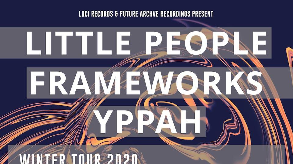 LITTLE PEOPLE + FRAMEWORKS + YPPAH