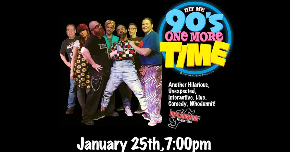 Murder Mystery Comedy Show: Hit Me 90's One More Time