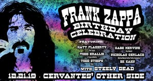Frank Zappa's Birthday Party: Celebrating Zappa's Music w/ Steely Dead