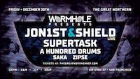 Wormhole Presents: Jon1st & Shield (LIVE) + Supertask & more