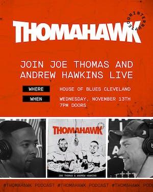 The ThomaHawk Show Live  ft. Joe Thomas and Andrew Hawkins