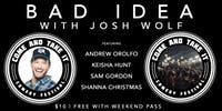 BAD IDEA Patio Comedy Show with Josh Wolf, Andrew Orolfo & More! FREE PIZZA