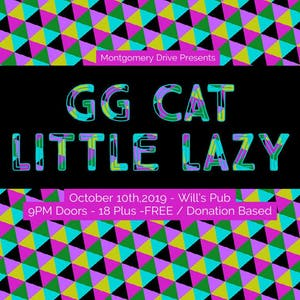 Montgomery Drive Presents GG CAT + Little Lazy's Most Excellent Adventure