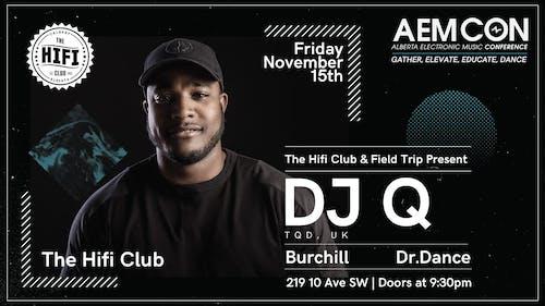 The Hifi Club & Field Trip Pres: DJ Q (TQD/UK)