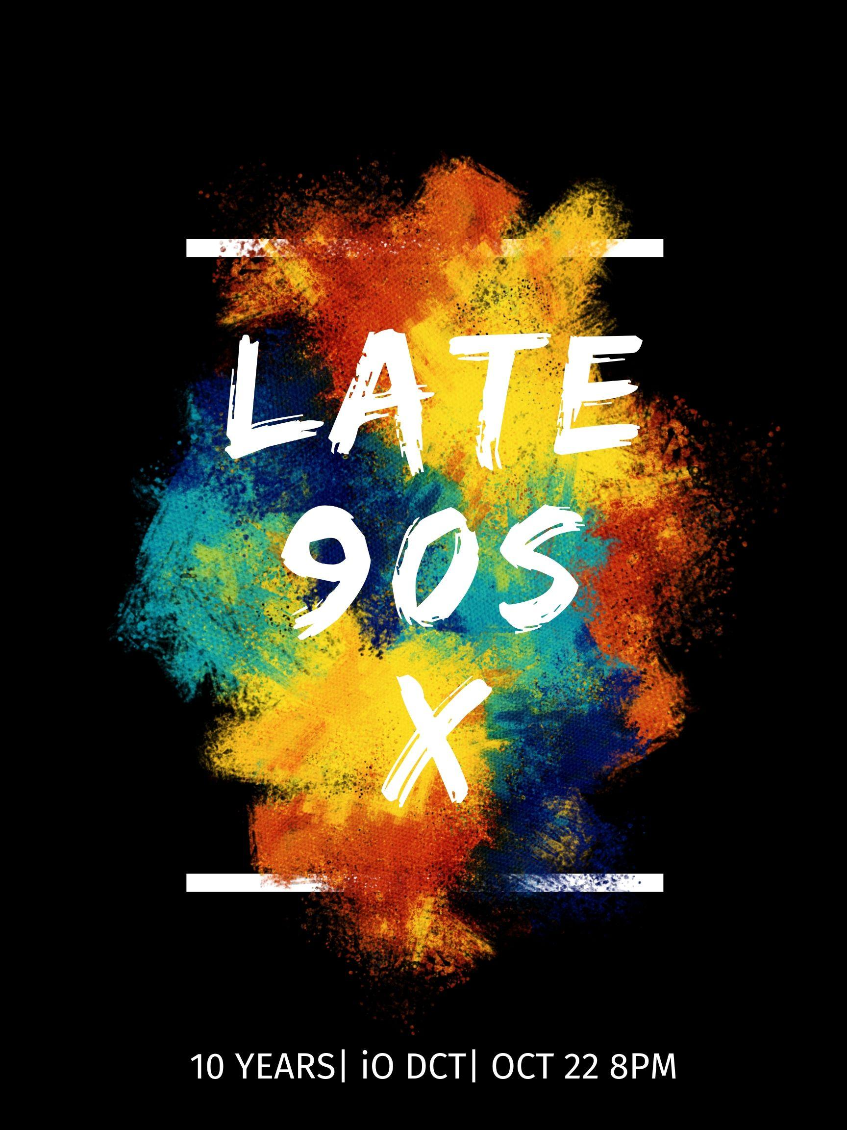 The Late 90s: 10-Year Celebration
