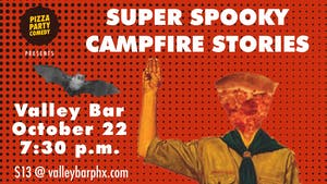 PIZZA PARTY COMEDY Presents: SUPER SCARY CAMPFIRE STORIES