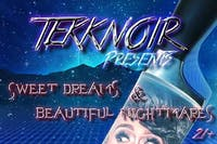 Tekknoir presents: Sweet Dreams & Beautiful Nightmares