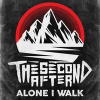 Alone I Walk & The Second After