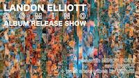 "Landon Elliott ""Domino"" Album Release Show w.s.g Minor Poet, RAWLS, OlNuBi"