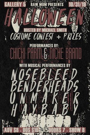 Gallery 5's Halloween with Nosebleed, Unmaker, Benderheads, and Haybaby