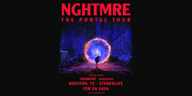 NGHTMRE - The Portal Tour- Stereo Live Houston