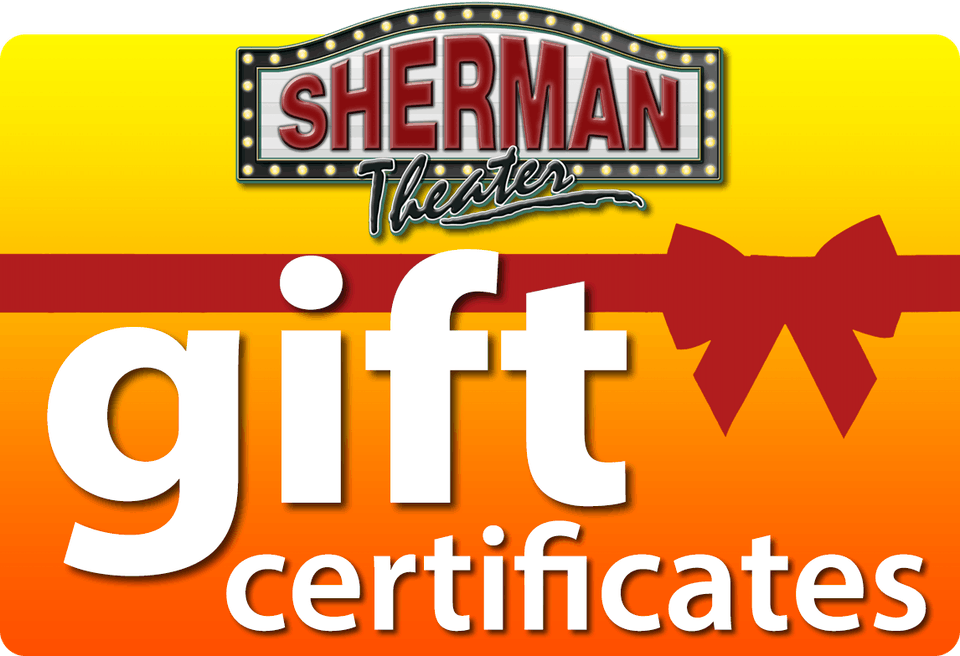 Sherman Theater Gift Certificates